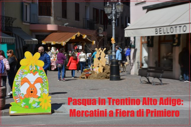Pasqua in Trentino, Fiera di Primiero, Innamorati in viaggio